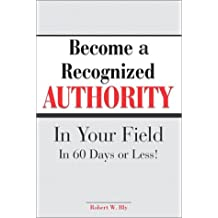 Become a Recognized Authority in Your Field
