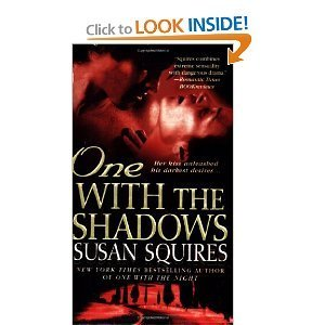 One with the Shadows by Susan Squires (2007-08-01)