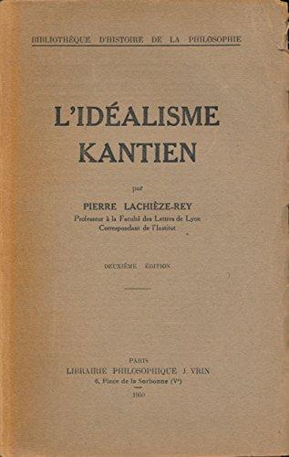 L'idéalisme kantien - Index alphabétique de matières, Index des noms propres et des textes - Deuxième édition