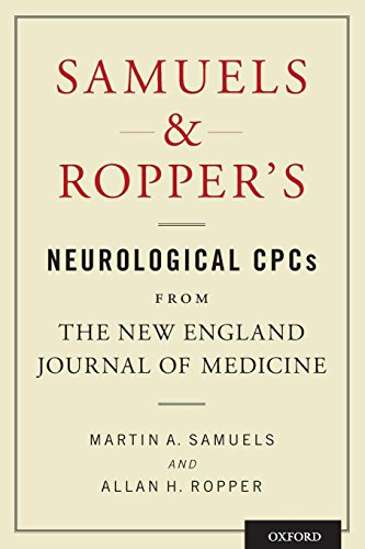 Samuels and Ropper's Neurological Cpcs from the New England Journal of Medicine (England Medical New Journal)