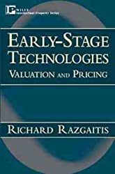 Early-stage Technologies: Risk Management, Valuation and Pricing (Intellectual Property-General, Law, Accounting & Finance, Management, Licensing, Special Topics)