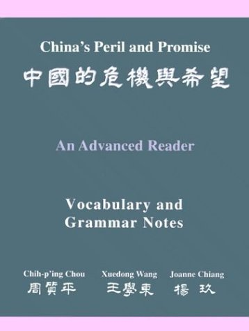 China's Peril And Promise: An Advanced Reader: Vocabulary And Grammar Notes (Princeton Language Program: Modern Chinese, Band 5)