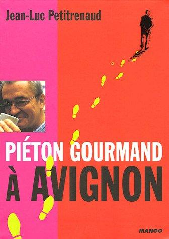 Piéton gourmand à Avignon