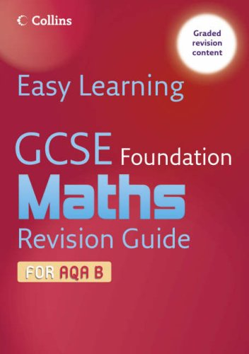 Easy Learning – GCSE Maths Revision Guide for AQA B: Foundation