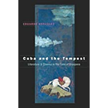 Cuba and the Tempest: Literature and Cinema in the Time of Diaspora (Envisioning Cuba)