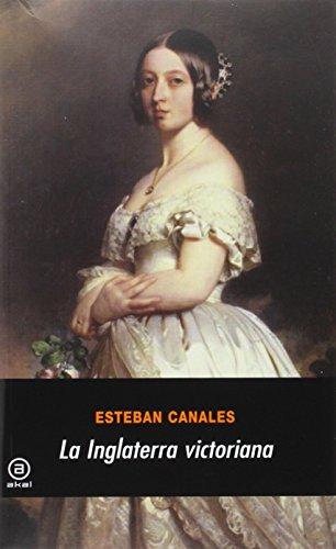 La Inglaterra victoriana (Universitaria) por Esteban Canales