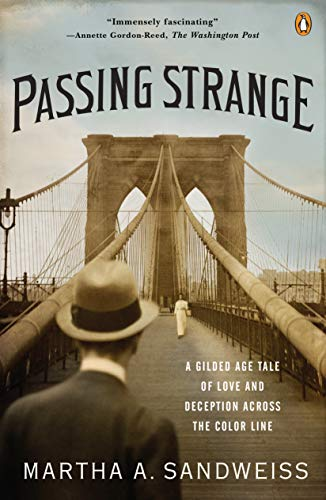 Passing Strange: A Gilded Age Tale of Love and Deception Across the Color Line (English Edition)