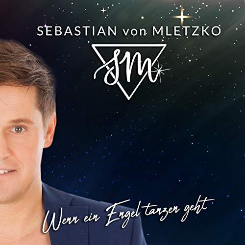 ... Sebastian von Mletzko - Wenn ein Engel tanzen geht ... 1c520ca53d