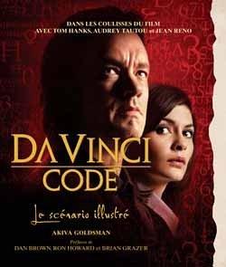 Da Vinci Code : Le scénario illustré Les coulisses du film par Akiva Goldsman
