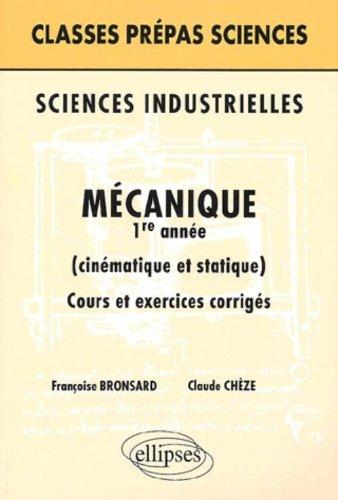 Sciences industrielles : Mécanique 1re année par Françoise Bronsard, Claude Chèze