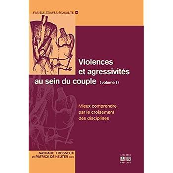 Violences et agressivités au sein du couple (Volume 1): Mieux comprendre par le croisement des disciplines