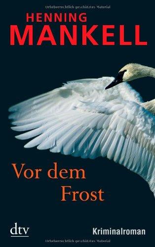 Deutscher Taschenbuch Verlag Vor dem Frost: Kurt Wallanders 10. Fall
