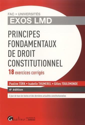 Principes fondamentaux de droit constitutionnel : 18 exercices corrigés