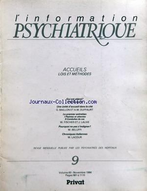 INFORMATION PSYCHIATRIQUE (L') [No 9] du 01/11/1984 - ACCUEILS LOIS ET METHODES - L. BONNAFE - G. BAILLON ET A.M. DUFFAURT - W. FISCHER ET J. LALIVE - M. BELUFFI - M. LACOUR