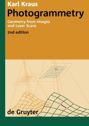 Photogrammetry: Geometry from Images and Laser Scans (De Gruyter Textbook)