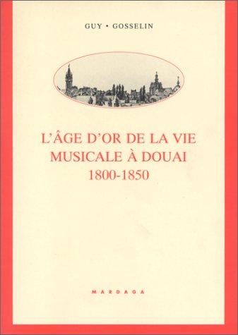 L'âge d'or de la vie musicale à Douai (1800-1850)