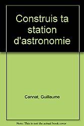 Construis ta station d'astronomie