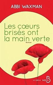 """Afficher """"Les Coeurs brisés ont la main verte"""""""