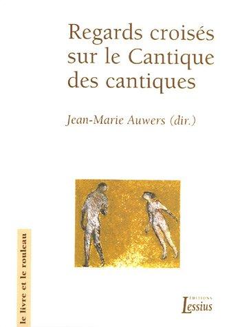 Regards croisés sur le Cantique des cantiques par Jean-Marie Auwers
