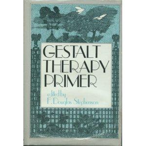 Gestalt Therapy Primer by Douglas Stephenson (1978-06-01)
