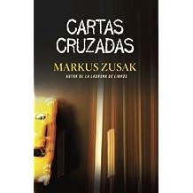 Cartas Cruzadas (Spanish Edition) by Markus Zusak (2012-11-13)
