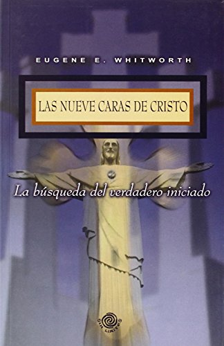 Las Nueve Caras De Cristo/Nine Faces of Christ por Eugene Whitworth