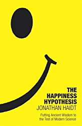 The Happiness Hypothesis: Putting Ancient Wisdom to the Test of Modern Science by Jonathan Haidt (2006-08-03)