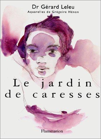 Le Jardin des caresses par Gérard Leleu