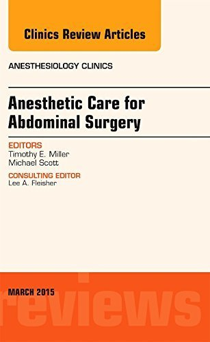 Anesthetic Care for Abdominal Surgery, An Issue of Anesthesiology Clinics, 1e (The Clinics: Internal Medicine) by Timothy Miller MD (2015-03-13)