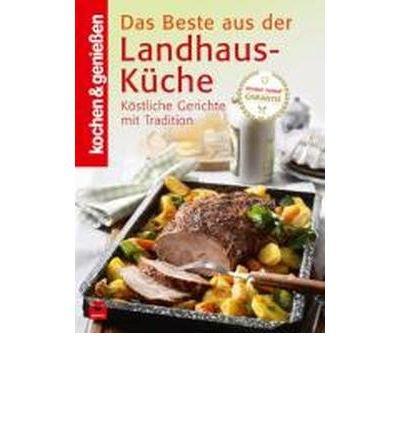 Kochen & Genie?en: Beste aus der Landhaus-K?che: K?stliche Gerichte mit Tradition (Hardback)(German) - Common