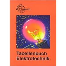 Tabellenbuch Elektrotechnik. Tabellen, Formeln, Din-Normen, VDE-Bestimmungen, Rechnen, Fachkunde Ze ichnen, Werkstoffkunde