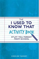 The I Used to Know That Activity Book: Stuff you forgot from school Paperback
