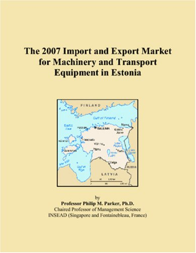 The 2007 Import and Export Market for Machinery and Transport Equipment in Estonia