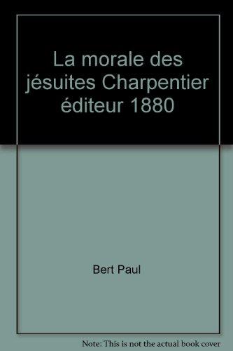 La morale des jésuites Charpentier éditeur 1880