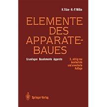 Elemente des Apparatebaues: Grundlagen - Bauelemente - Apparate (German Edition)