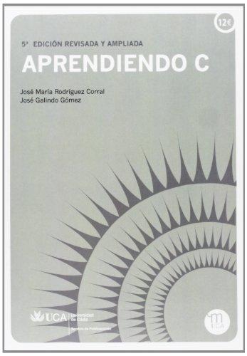 Aprendiendo C (Manuales. Ingenierías y Arquitectura) por José Galindo Gómez