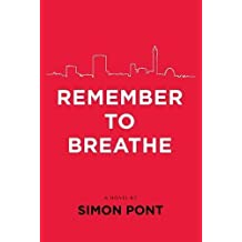 Remember to Breathe by Simon Pont (2012) Paperback