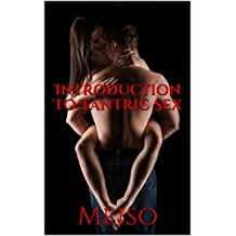Introduction To Tantric Sex: How To Take Your Relationship To The Next Level (English Edition)
