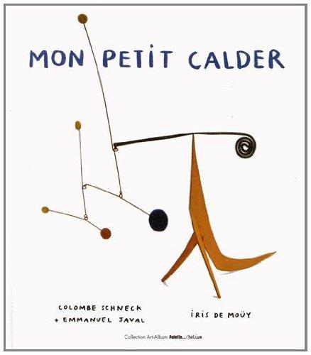 Mon petit Calder par Colombe Schneck, Emmanuel Javal, Iris de Moüy
