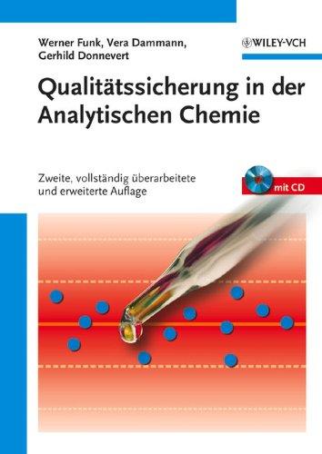 Qualitätssicherung in der Analytischen Chemie: Anwendungen in der Umwelt-, Lebensmittel9;- und Werkstoffanalytik, Biotechnologie und Medizintechnik