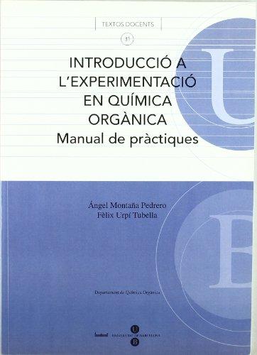 Introducció a l'experimentació en química orgànica. Manual de pràctiques (TEXTOS DOCENTS) por Fèlix Urpí Tubella