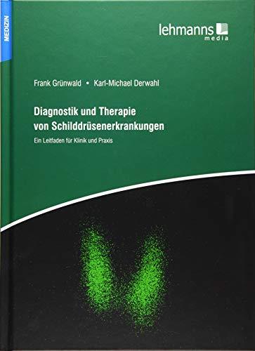 Diagnostik und Therapie von Schilddrüsenerkrankungen: Ein Leitfaden für Klinik und Praxis