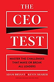 The CEO Test: Master the Challenges That Make or Break All Leaders