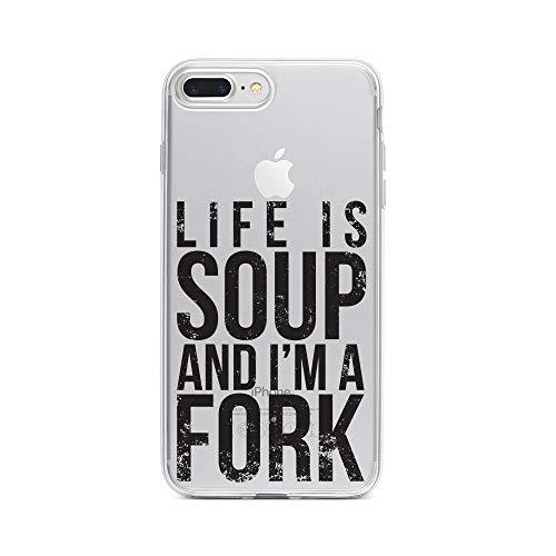 licaso Apple iPhone 8 Plus Handyhülle Smartphone Apple Case aus TPU mit Life is Soup and I\'m A Fork Print Motiv Slim Design Transparent Cover Schutz Hülle Protector Soft Aufdruck Lustig Funny Druck
