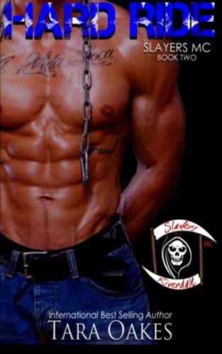Hard Ride: Volume 2 (The Slayers MC)