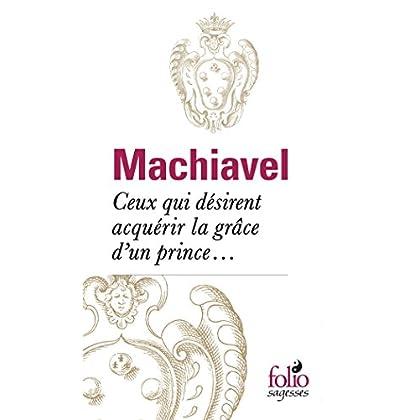 Ceux qui désirent acquérir la grâce d'un prince...