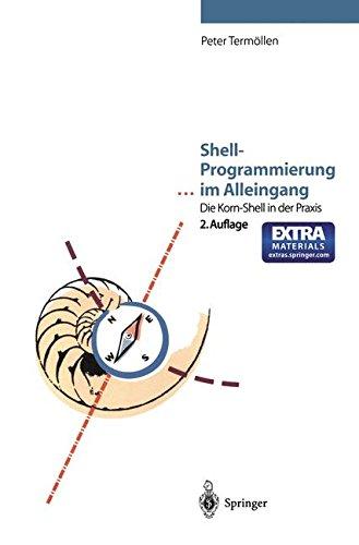 Shell-Programmierung ... im Alleingang: Die Korn-Shell in der Praxis por Peter Termöllen