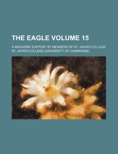 The Eagle Volume 15; a magazine support by members of St. John's College