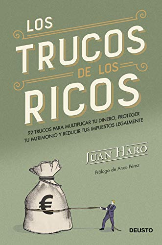 Los trucos de los ricos: 92 secretos para proteger y multiplicar tu dinero (Sin colección) por Juan Haro