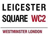 MIN90546London Street Sign–Leicester Square WC2metallo pubblicità muro segni